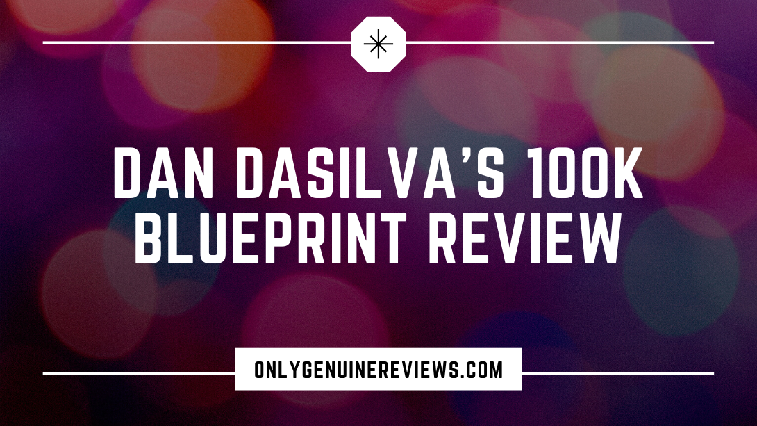 100K Blueprint Review Dan Dasilva Course