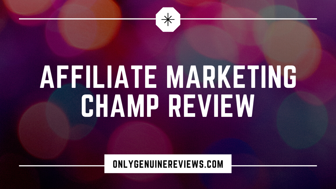 Affiliate Marketing Champ Review ODI ProductionsCourse