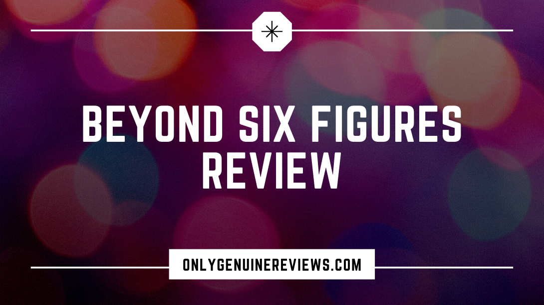 Beyond Six Figures Review Justin WollCourse