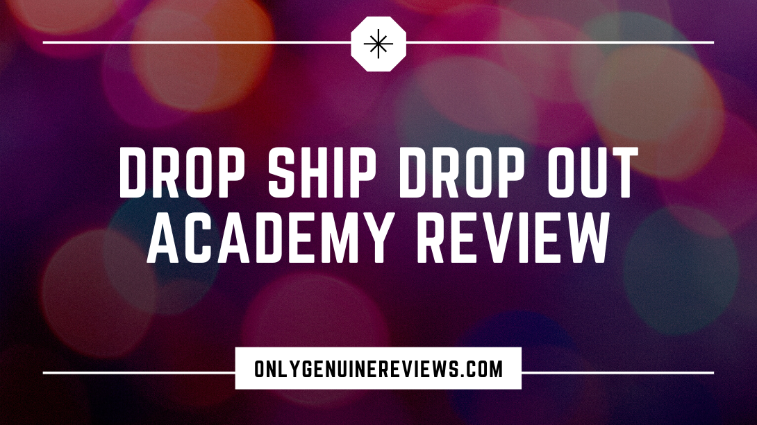 Drop Ship Drop Out Academy Review Kyle RussellCourse