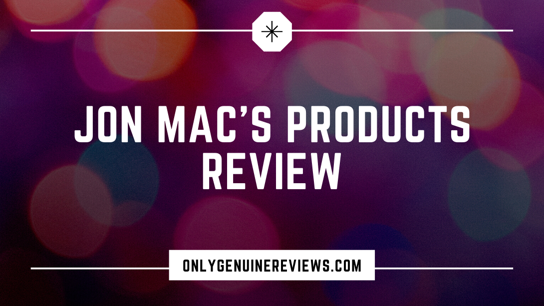Jon Mac's Products Review