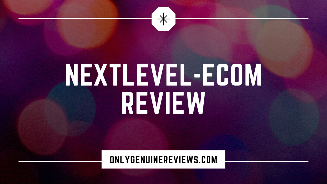 Nextlevel-eCom Review Chad Friedman Course