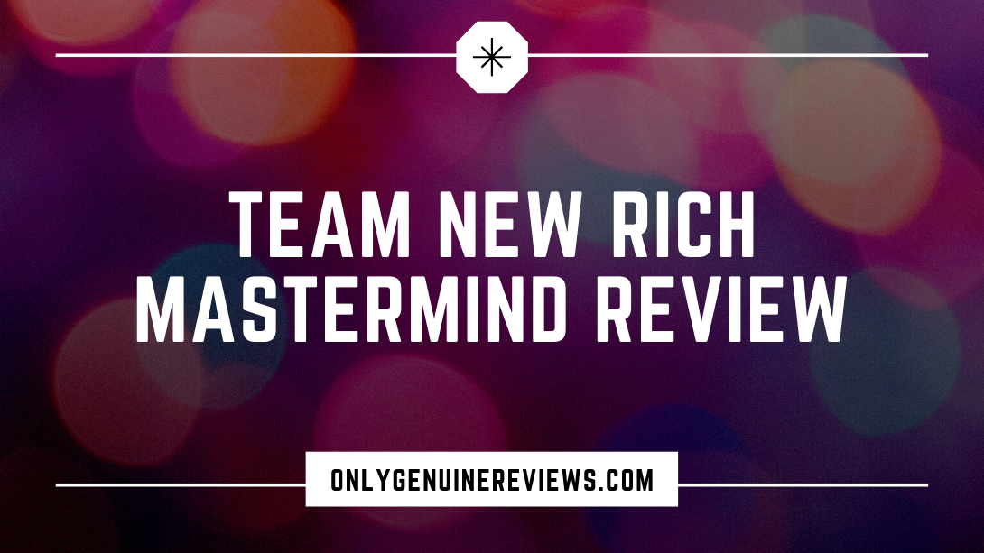 Team New Rich Mastermind Review Richard Louie Course