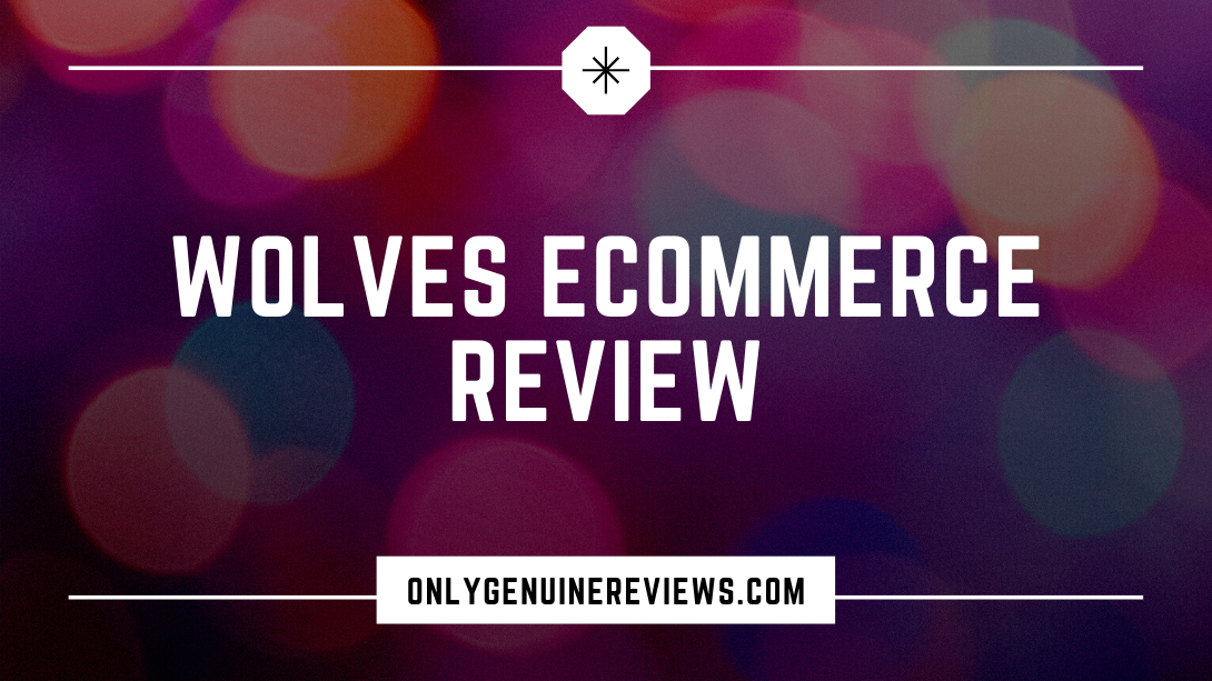 Wolves eCommerce Review Youssef Alsamarai Course