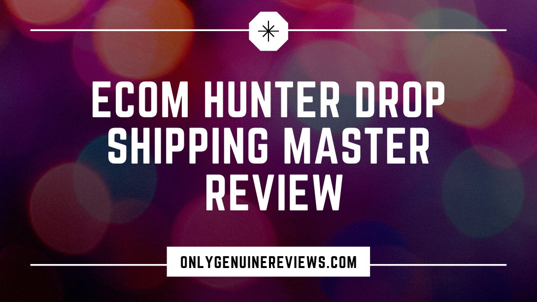eCom Hunter Drop Shipping Master Review Hunter Cesare Course
