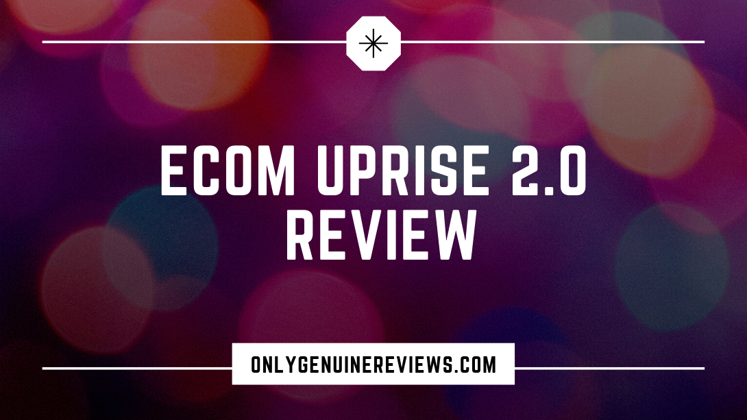 eCom Uprise 2.0 Review Sam Jacobs Course