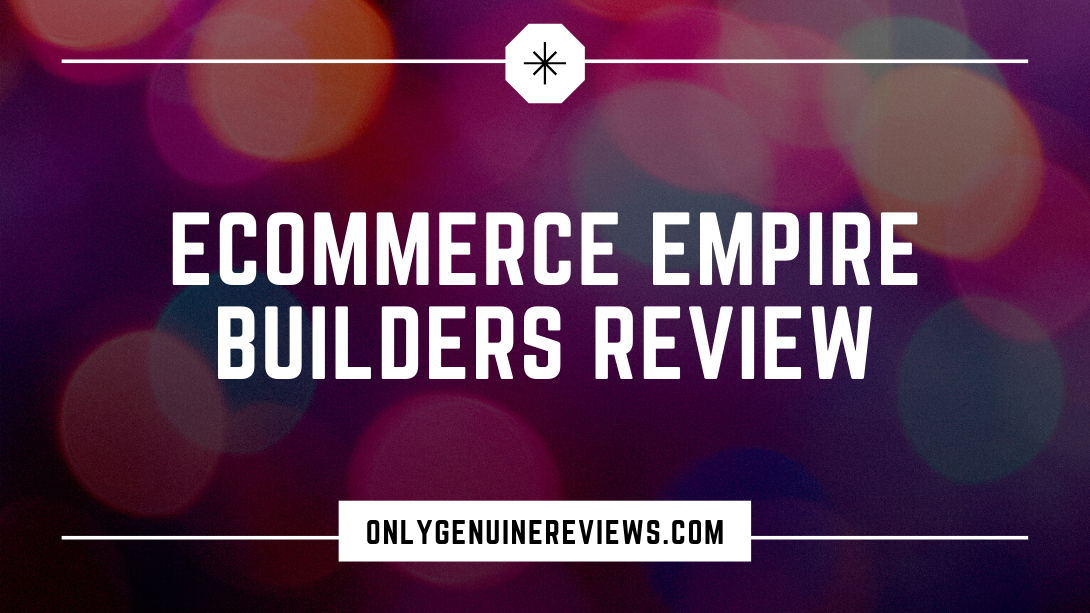 eCommerce Empire Builders Review Peter PruCourse