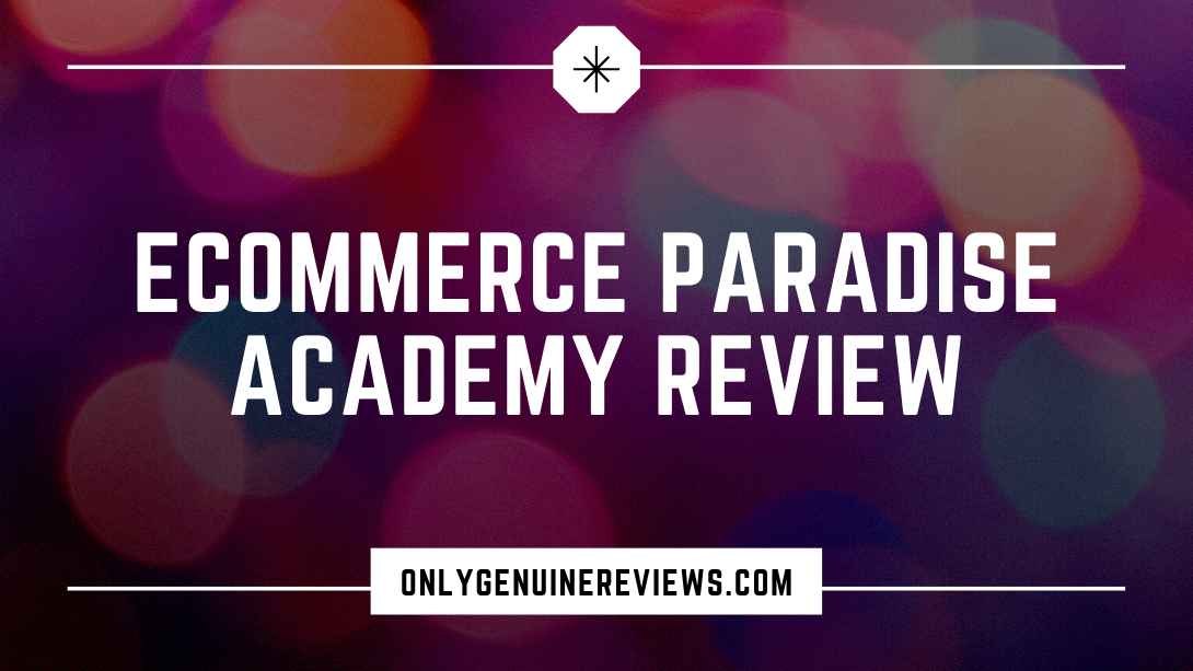 eCommerce Paradise Academy Review Trevor Fenner Course