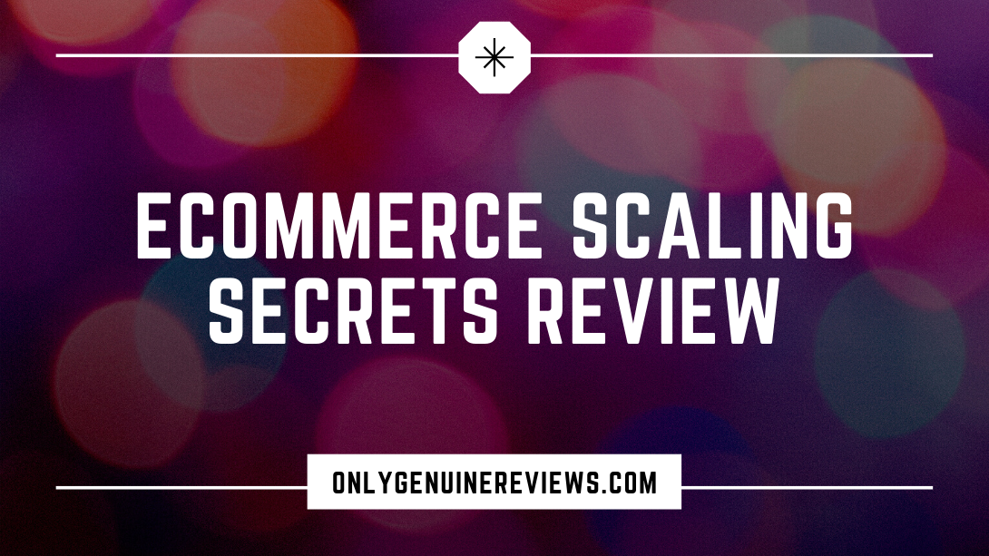 eCommerce Scaling Secrets Review Alex Fedotoff Course
